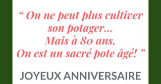 Phrase anniversaire marrante 80 ans.
